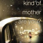 just-what-kind-of-mother-are-you1[1]
