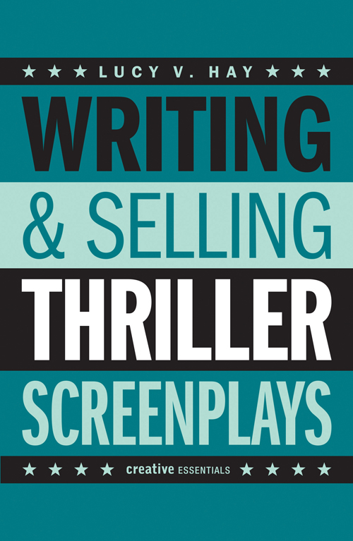 Writing and Selling Thriller Screenplays book by Lucy V Hay