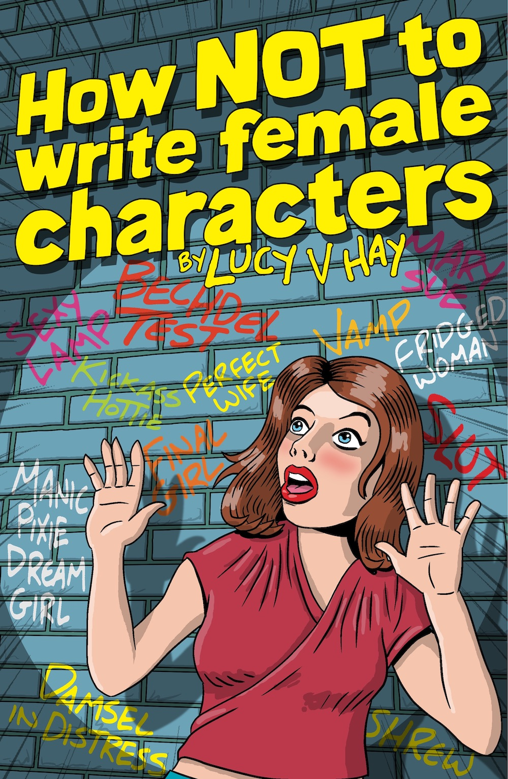 How NOT To Write Female Characters by Lucy V Hay