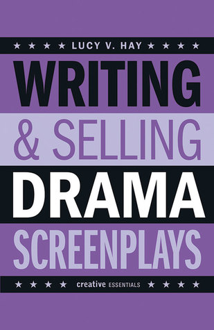 Writing and Selling Drama Screenplays book by Lucy V Hay